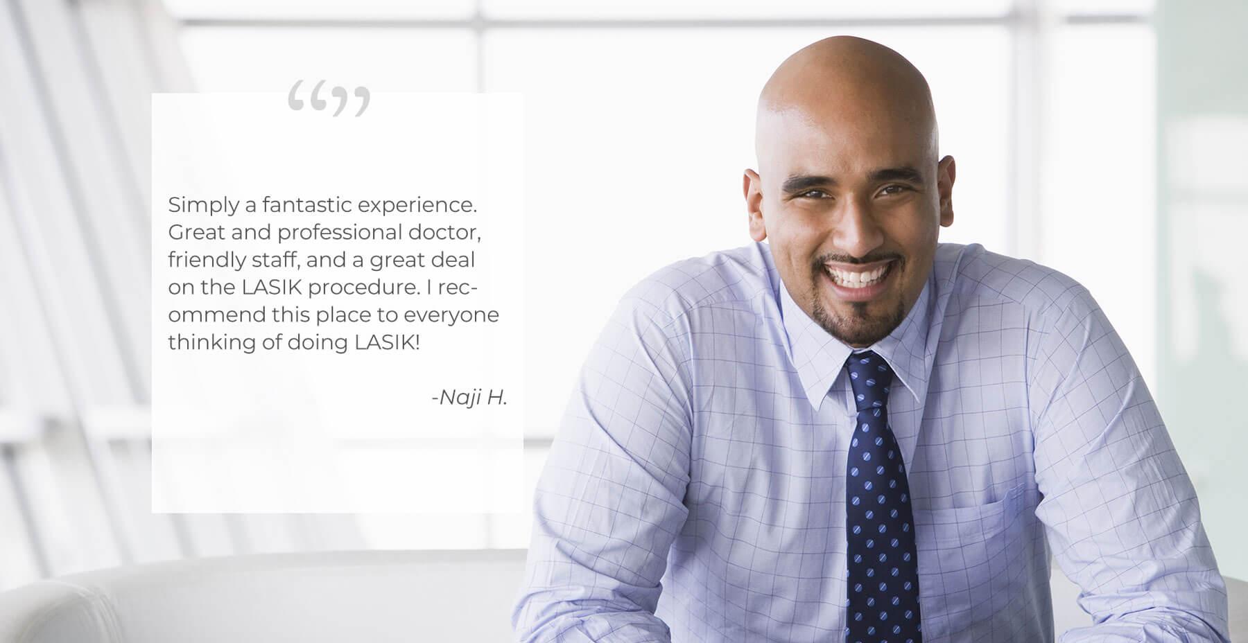 Family Eye Physicians lasik eye surgery testimonial from Naji H.