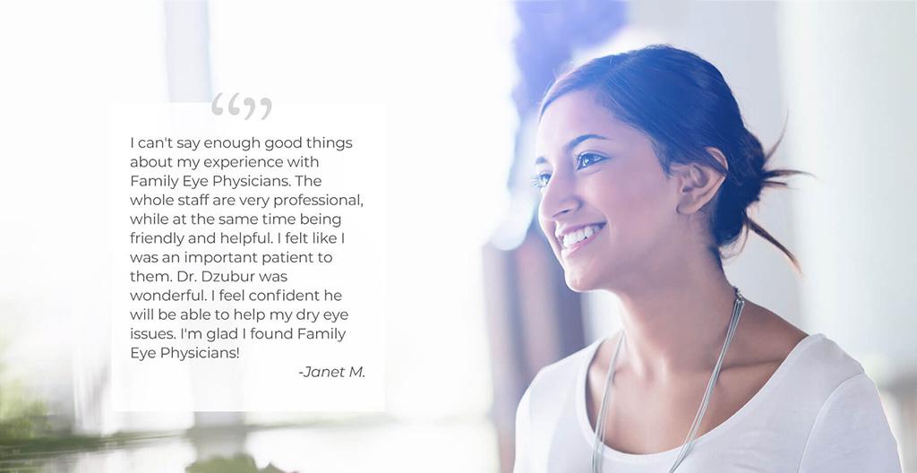 Family Eye Physicians dry eye testimonial from Janet M